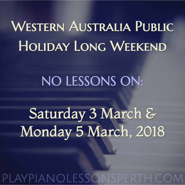 Play Piano Lessons Perth Public Holiday 2018