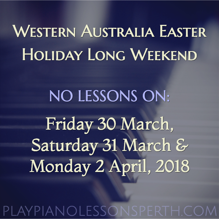 Play Piano Lessons Perth Easter Public Holiday 2018