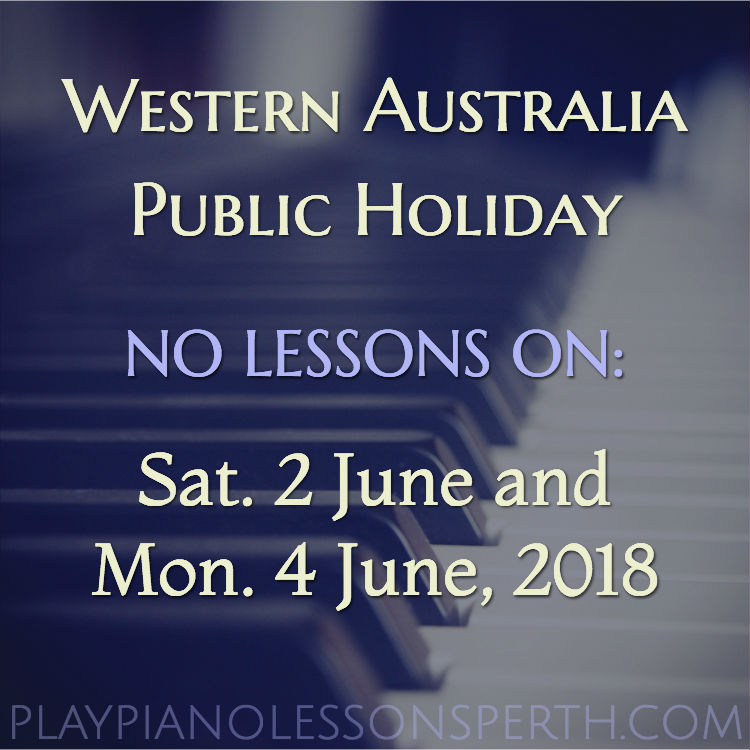Play Piano Lessons Perth June Public Holiday Weekend 2018