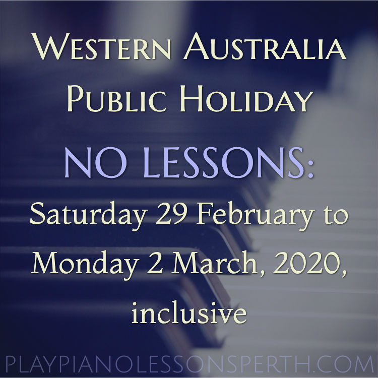 Play Piano Lessons Perth - February 2020 to March 2020 Public Holiday